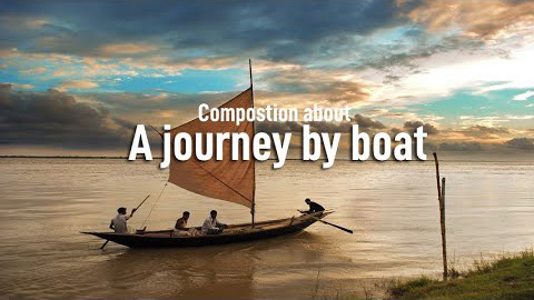 Composition: A Journey By Boat I Made(বাংলা অর্থসহ)